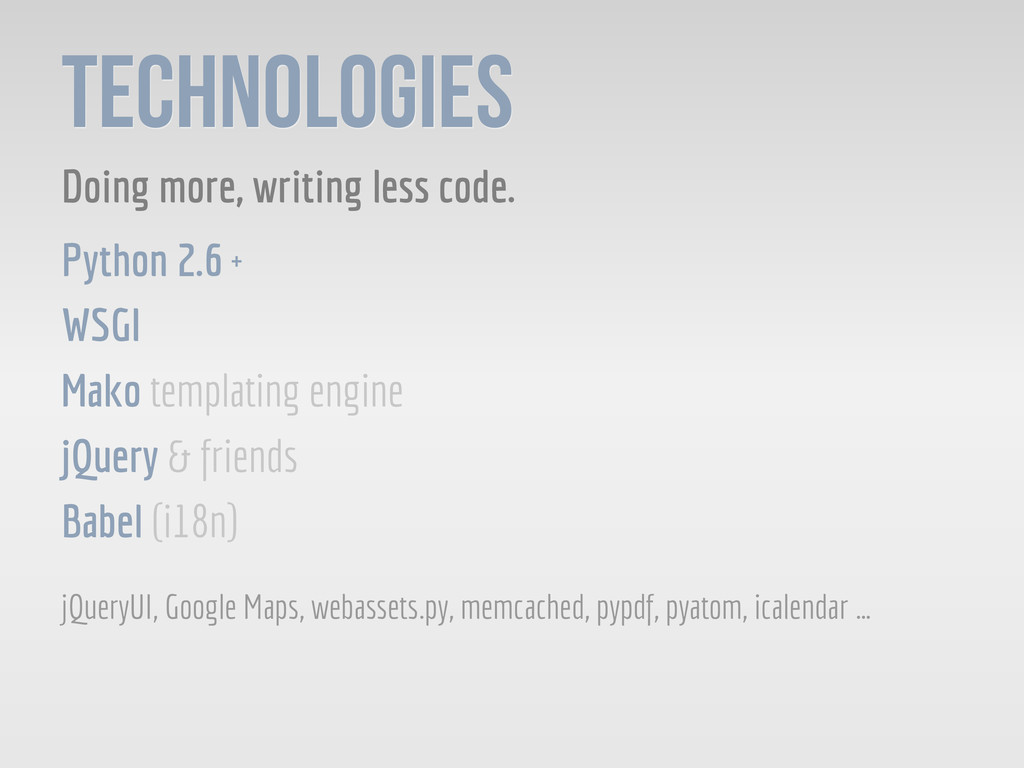 TECHNOLOGIES Doing more, writing less code. Pyt...
