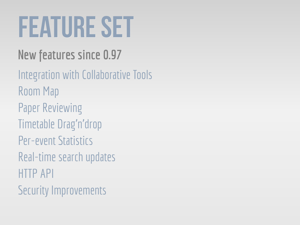 FEATURE SET New features since 0.97 Integration...