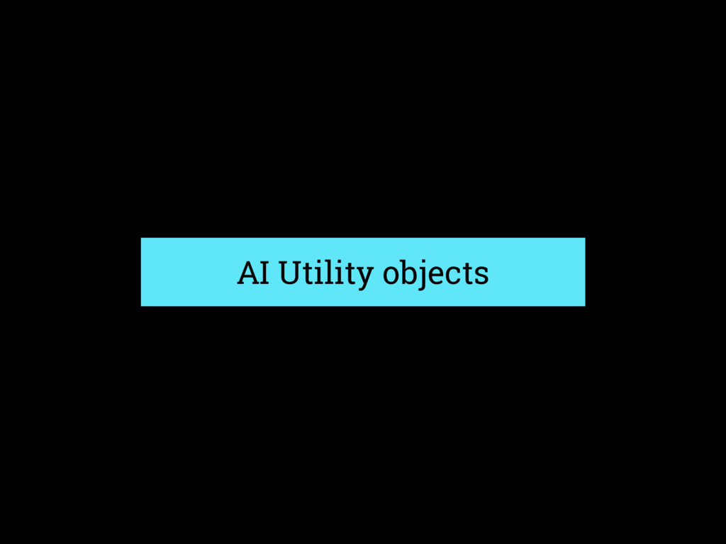 AI Utility objects