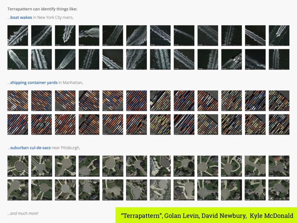 """Terrapattern"", Golan Levin, David Newbury, Kyl..."