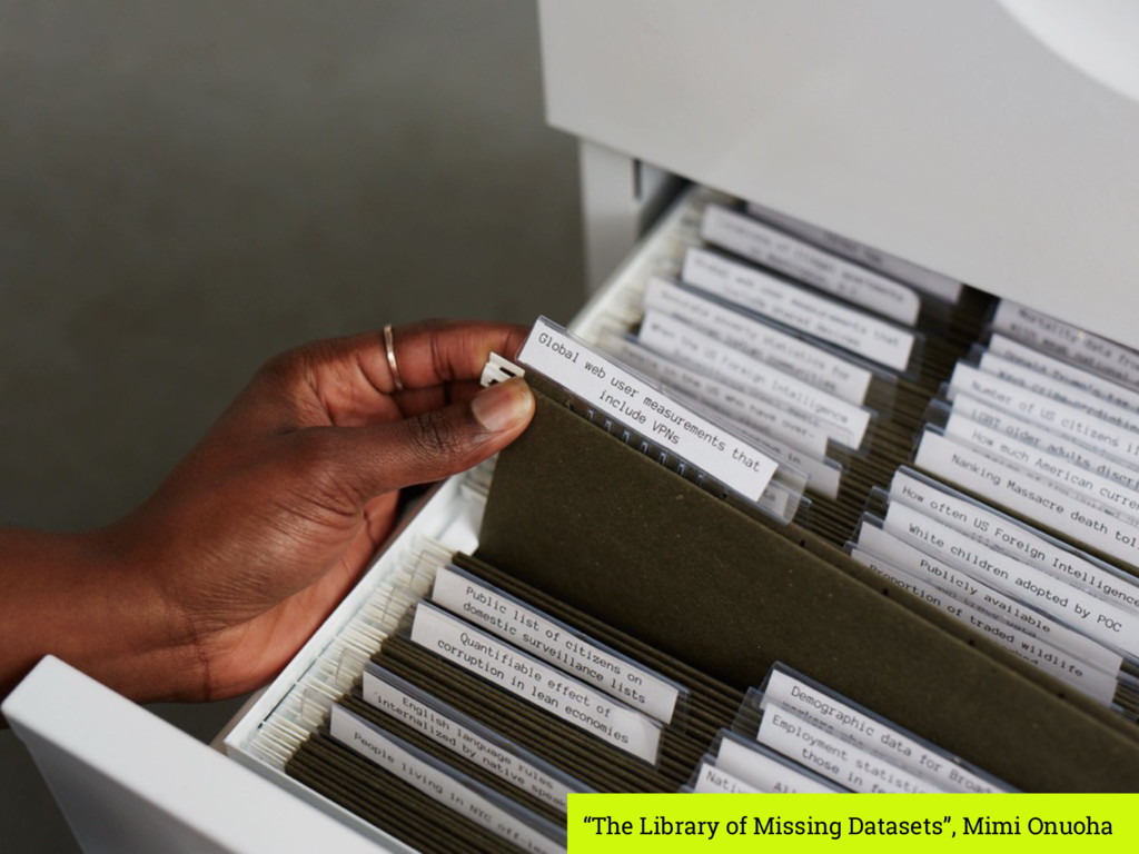 """""""The Library of Missing Datasets"""", Mimi Onuoha"""