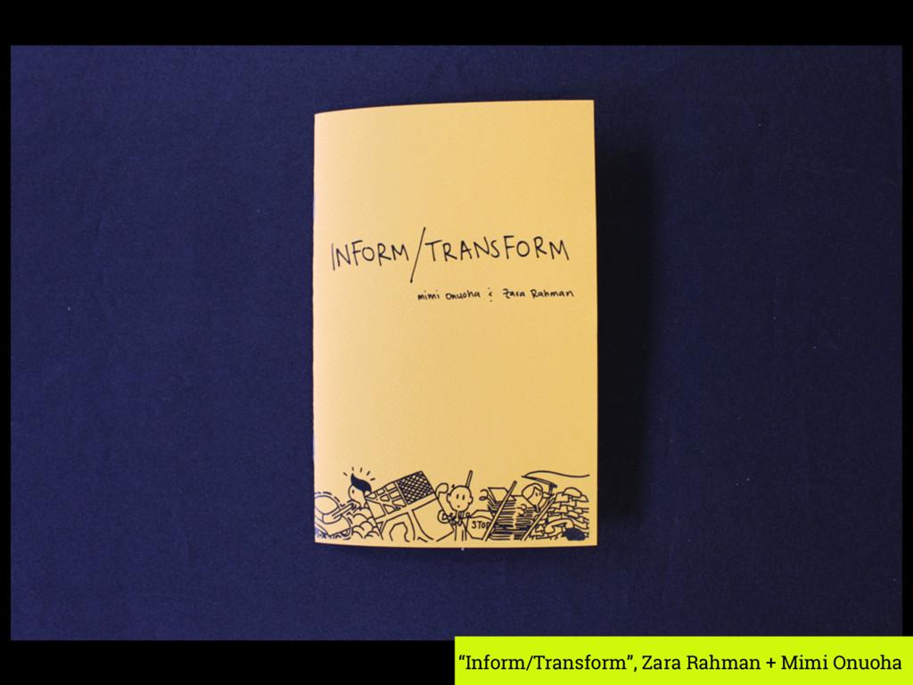 """Inform/Transform"", Zara Rahman + Mimi Onuoha"