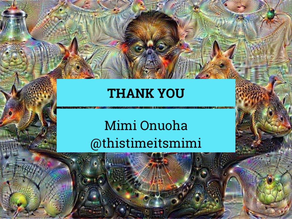 THANK YOU Mimi Onuoha @thistimeitsmimi