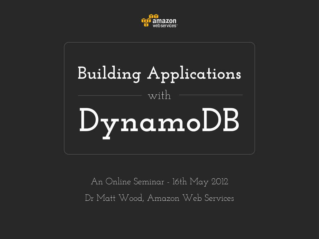 DynamoDB Building Applications with An Online S...