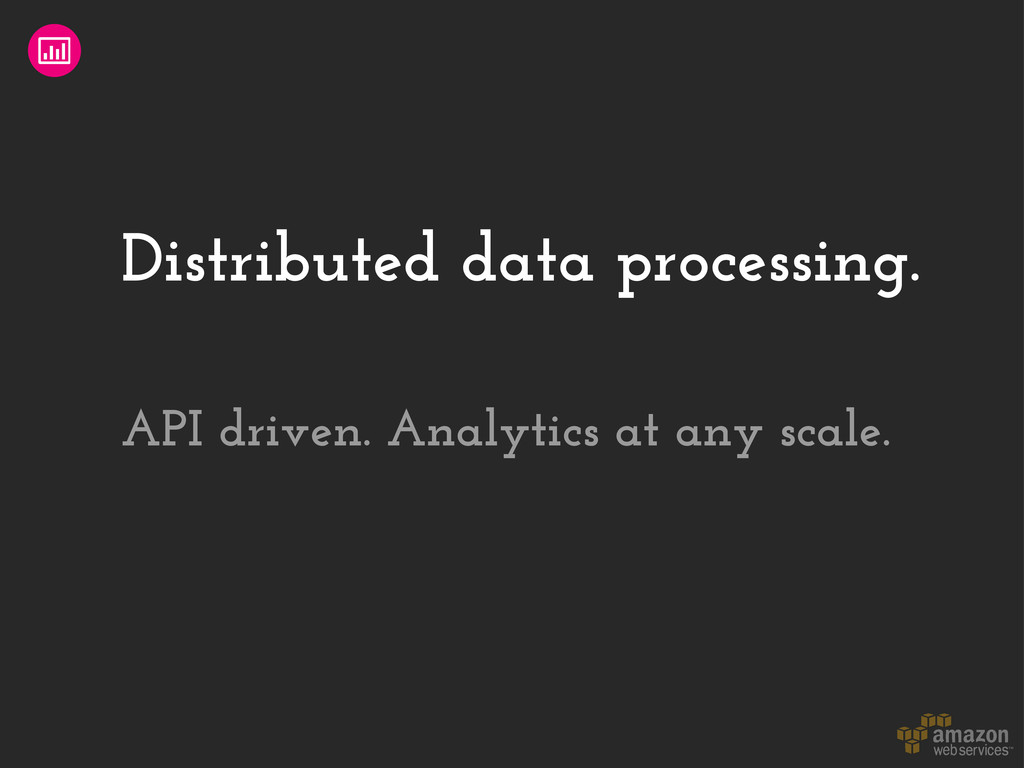 Distributed data processing. API driven. Analyt...