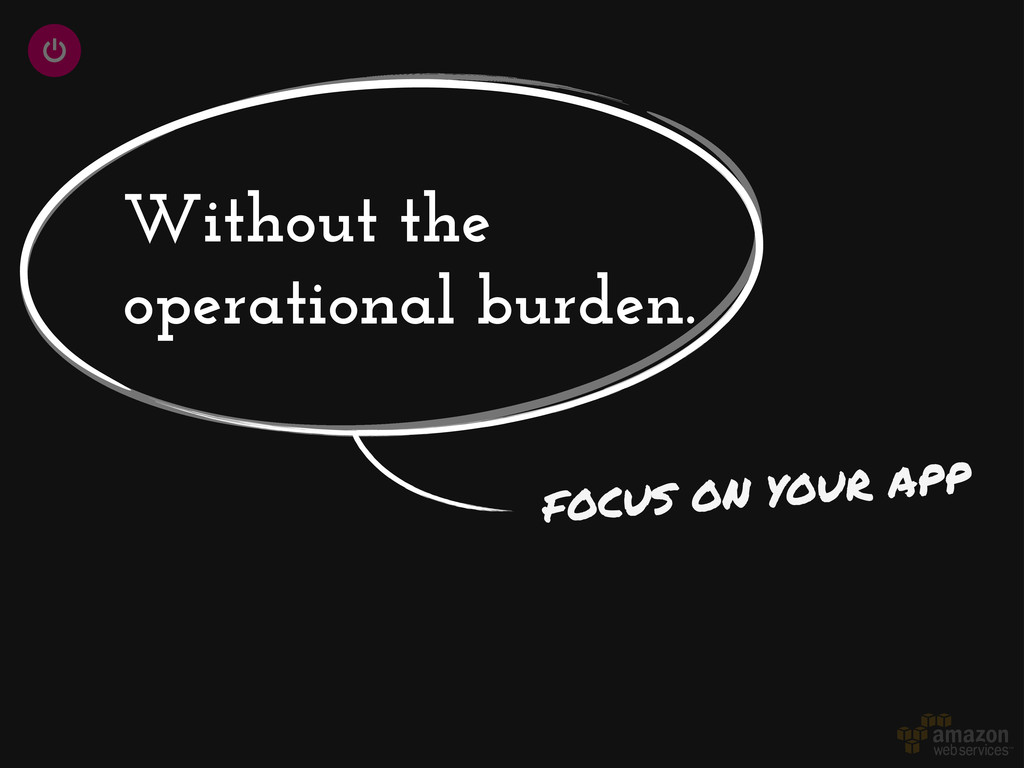 Without the operational burden. FOCUS ON YOUR A...