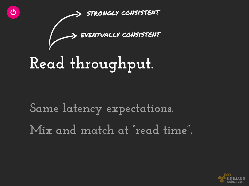 "Read throughput. Mix and match at ""read time"". ..."