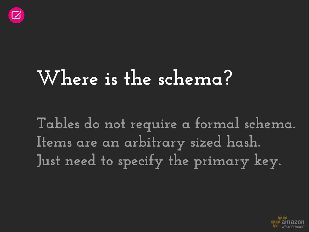 Where is the schema? Tables do not require a fo...