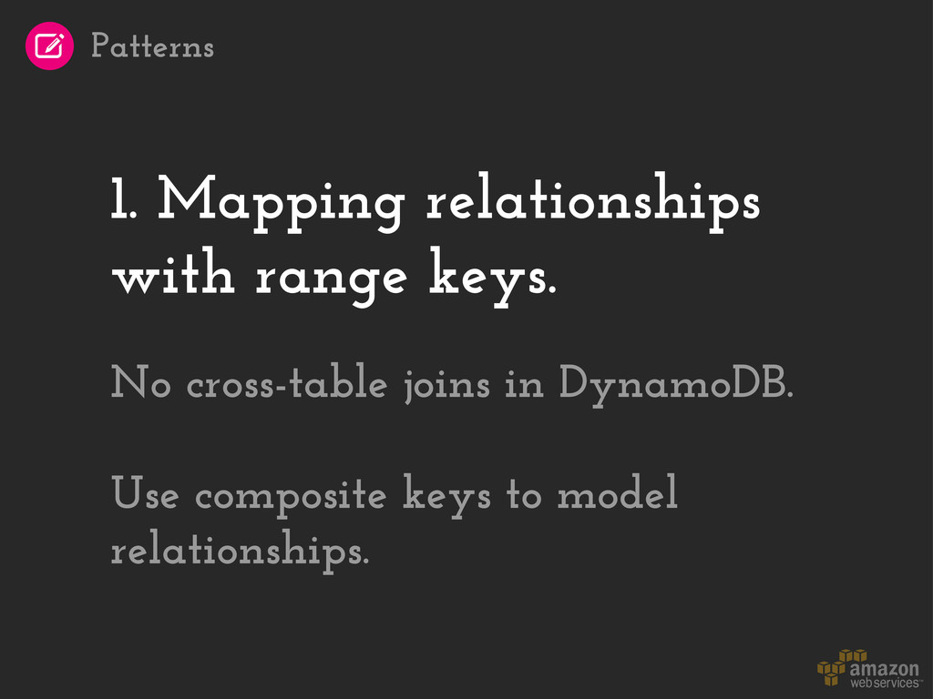 1. Mapping relationships with range keys. No cr...