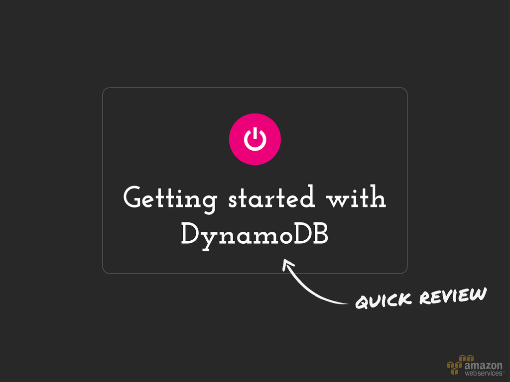 Getting started with DynamoDB quick review