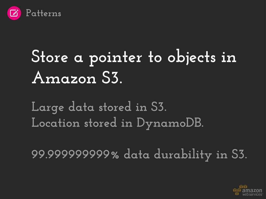 Store a pointer to objects in Amazon S3. Large ...