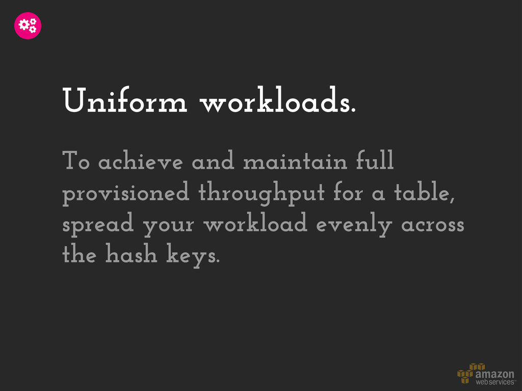 Uniform workloads. To achieve and maintain full...