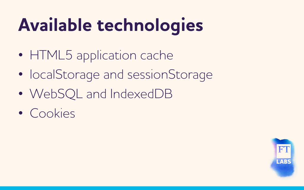 vailable technologies • HTML5 application cac...