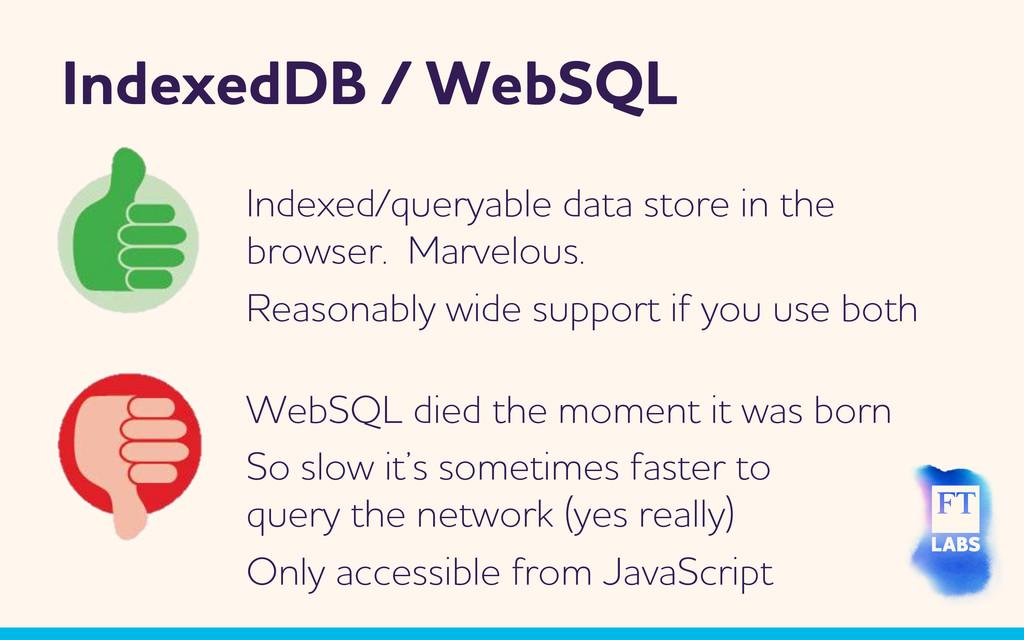 IndexedDB / ebSQL ebSQL died the moment it a...