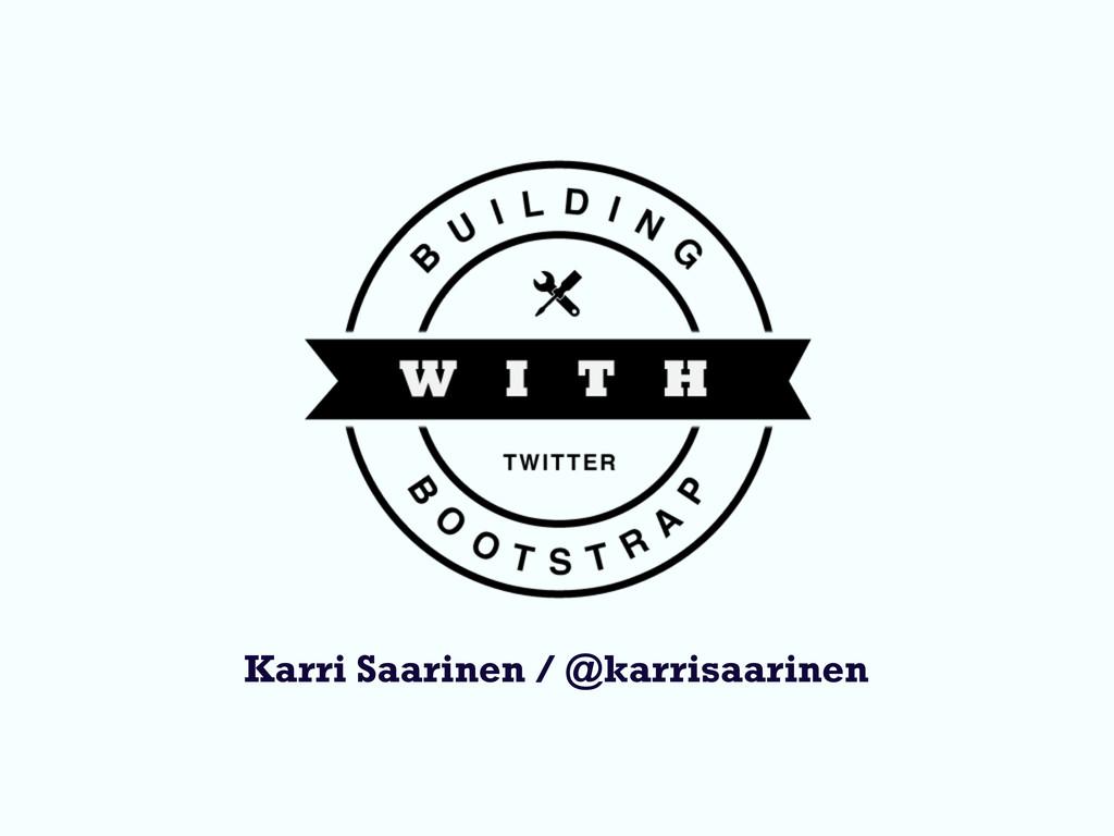 Karri Saarinen / @karrisaarinen