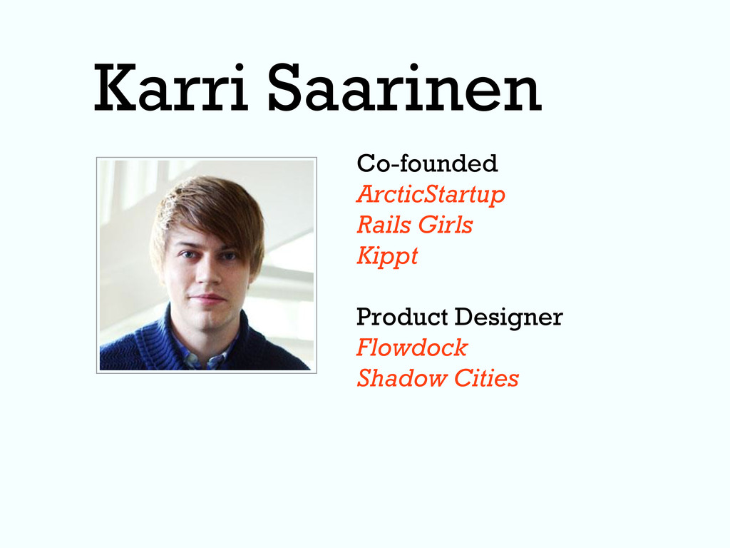 Karri Saarinen Co-founded ArcticStartup Rails G...