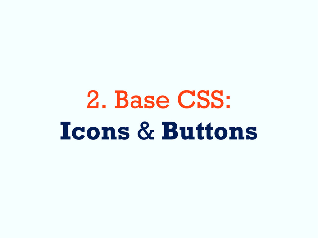 2. Base CSS: Icons & Buttons