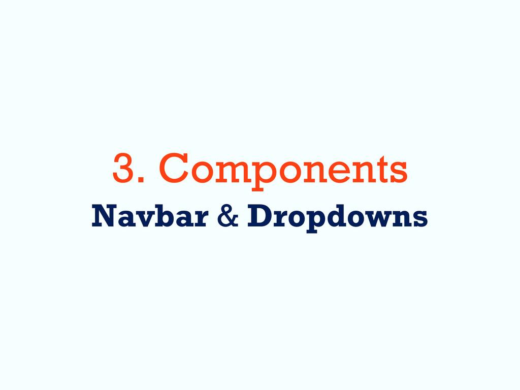 3. Components Navbar & Dropdowns