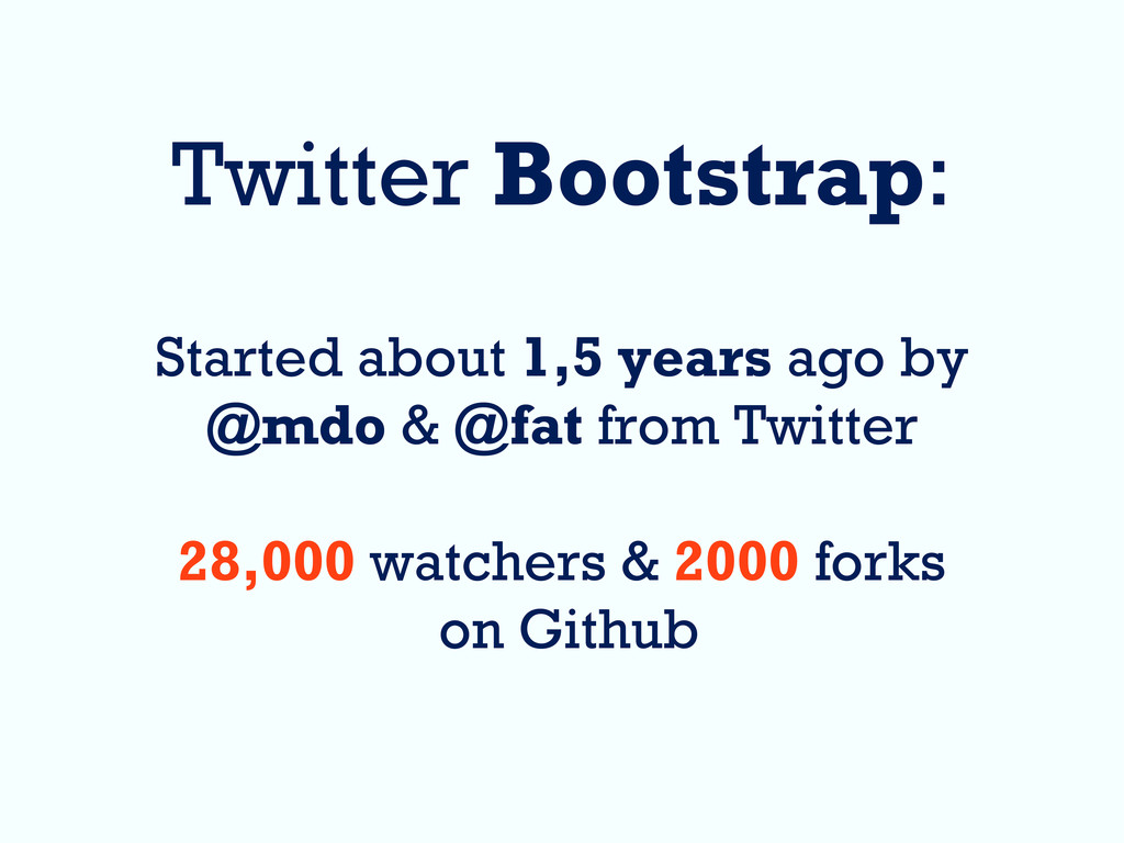 Twitter Bootstrap: Started about 1,5 years ago ...
