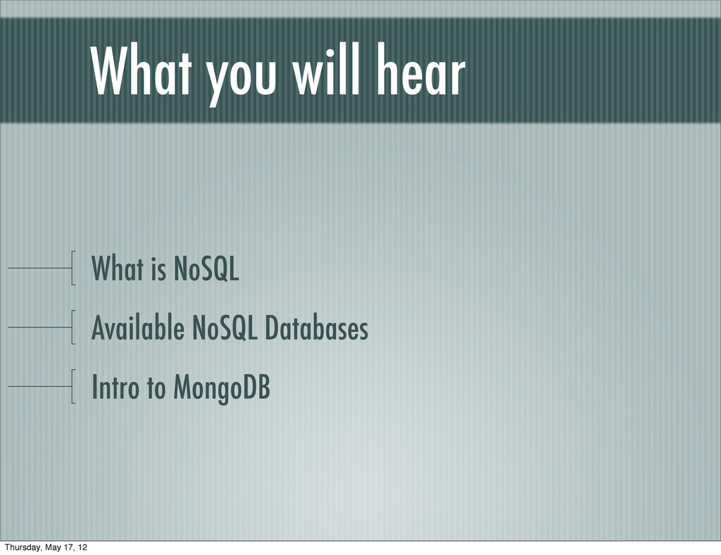 What you will hear What is NoSQL Available NoSQ...