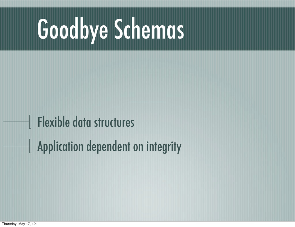 Goodbye Schemas Flexible data structures Applic...