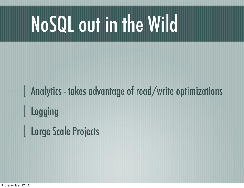 NoSQL out in the Wild Analytics - takes advanta...