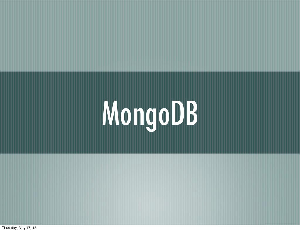 MongoDB Thursday, May 17, 12
