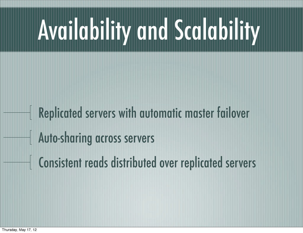 Availability and Scalability Replicated servers...