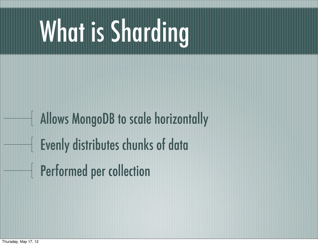 What is Sharding Allows MongoDB to scale horizo...