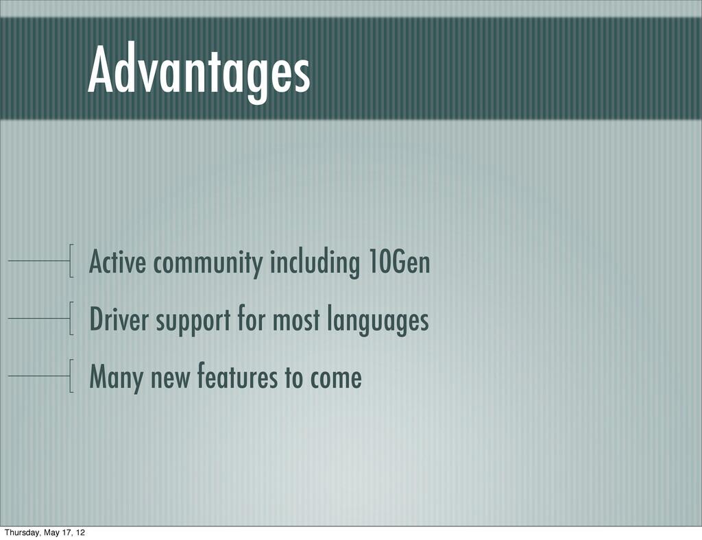 Advantages Active community including 10Gen Dri...