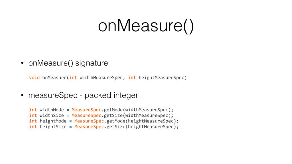 onMeasure() • onMeasure() signature void onMeas...