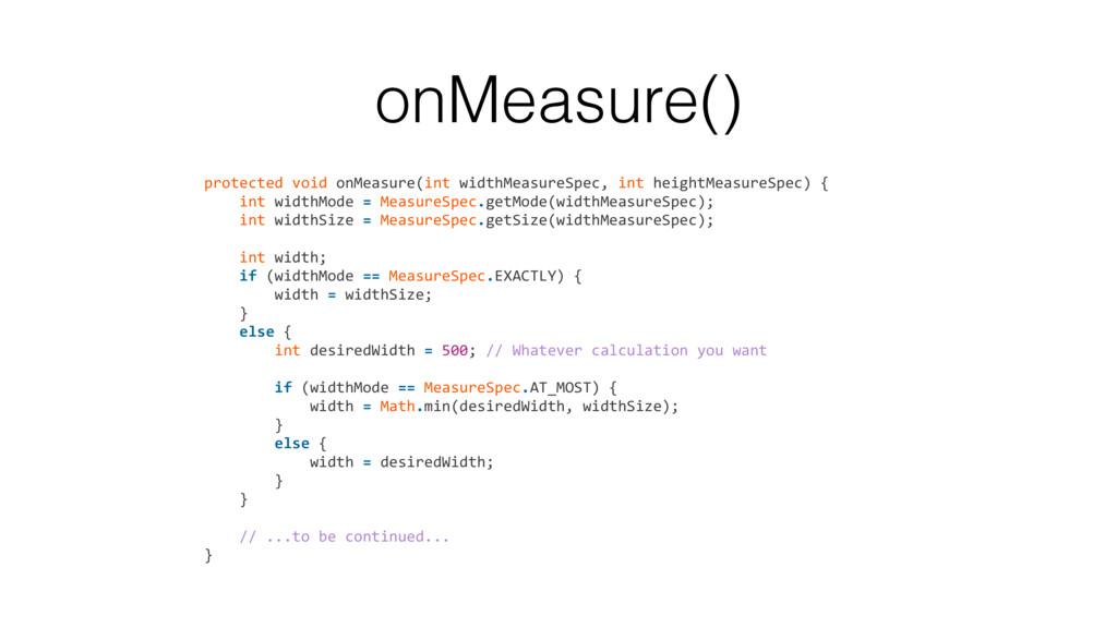 onMeasure() protected void onMeasure(int widthM...