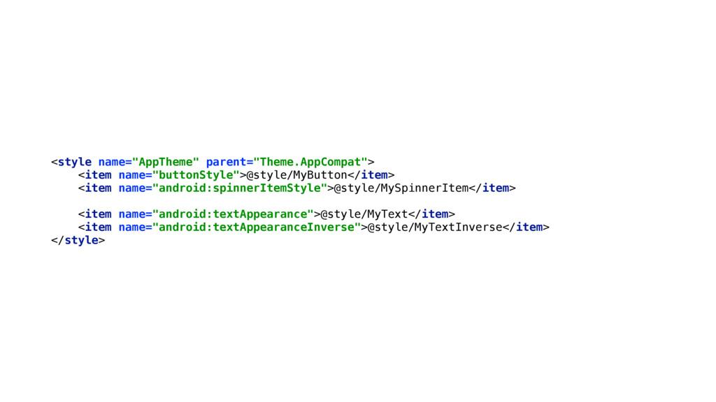 "<style name=""AppTheme"" parent=""Theme.AppCompat""..."