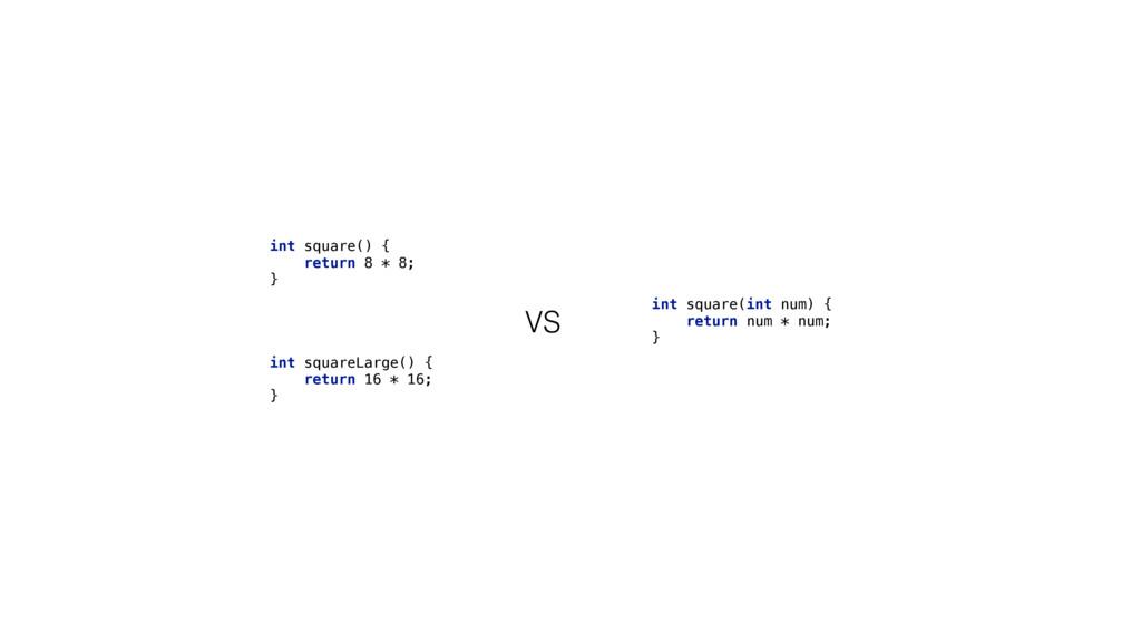 int square() { return 8 * 8; } int squareLar...