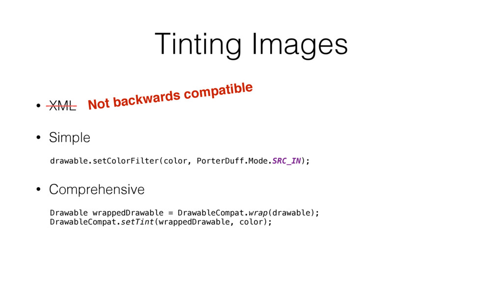 Tinting Images • XML • Simple drawable.setColor...