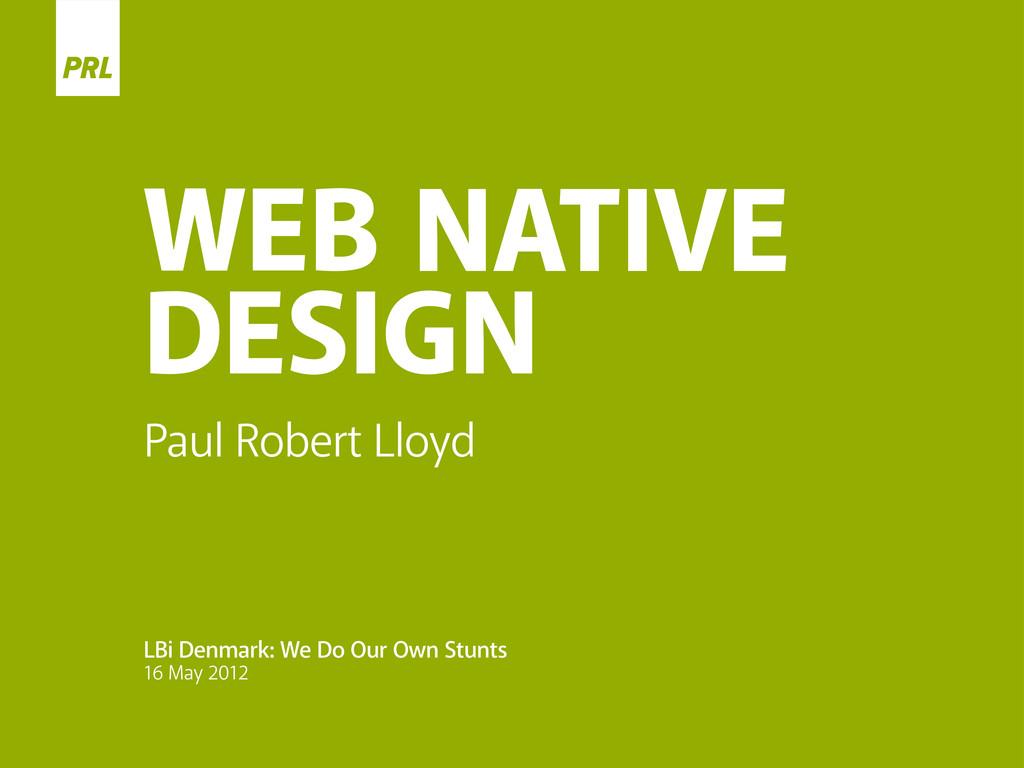 Paul Robert Lloyd LBi Denmark: We Do Our Own St...