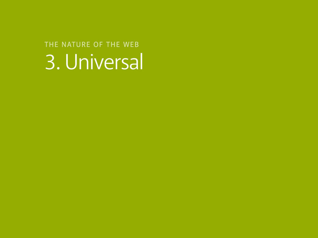 3. Universal THE NATURE OF THE WEB
