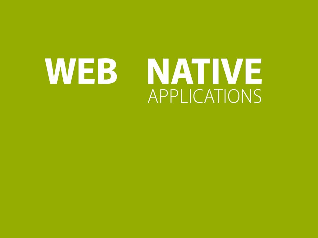 WEB APPLICATIONS NATIVE