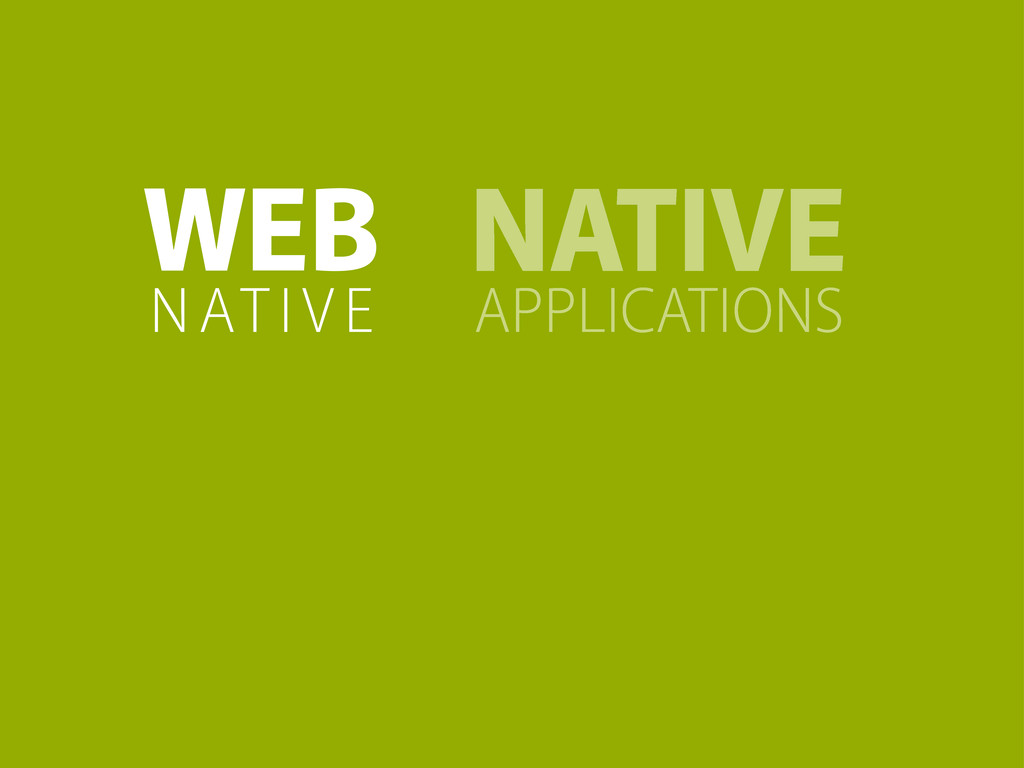 WEB APPLICATIONS NATIVE NATIVE
