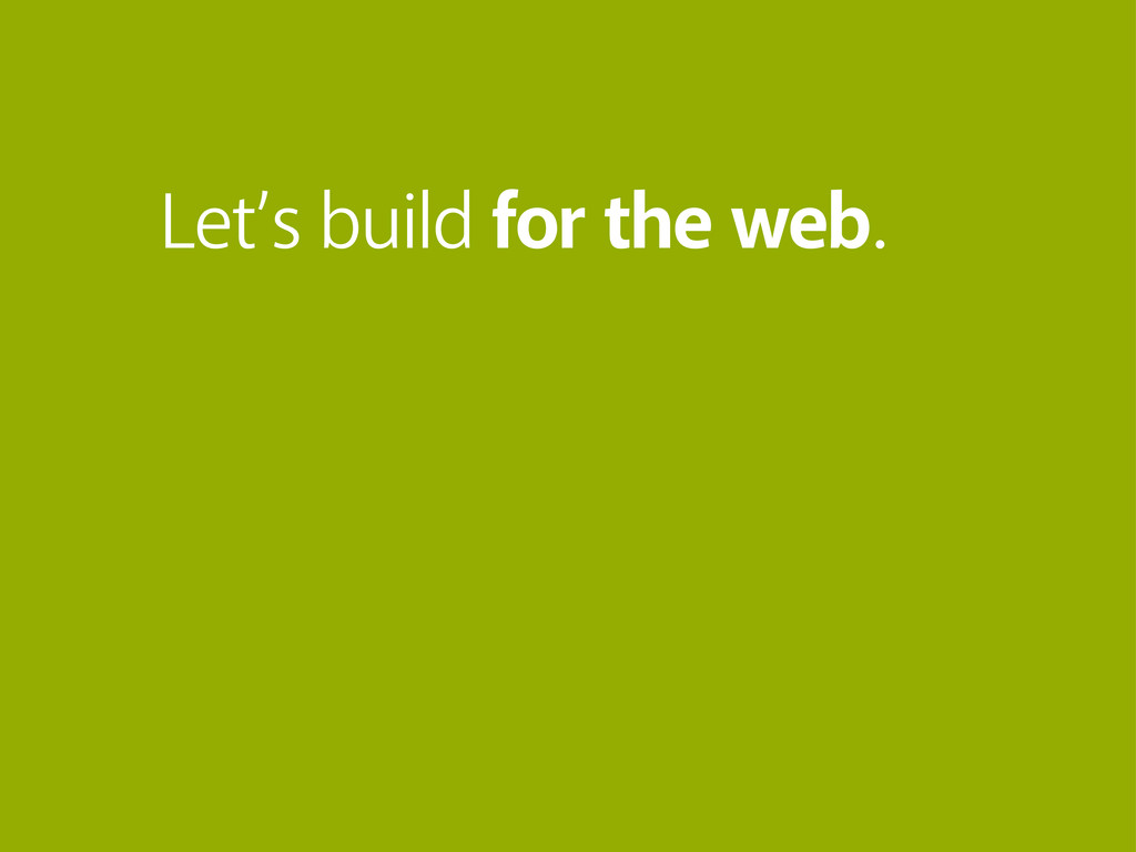 Let's build for the web.