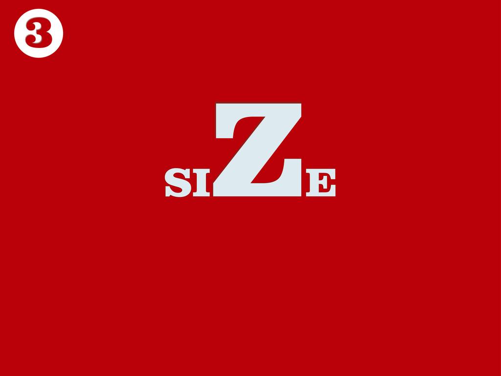 SI ZE 3