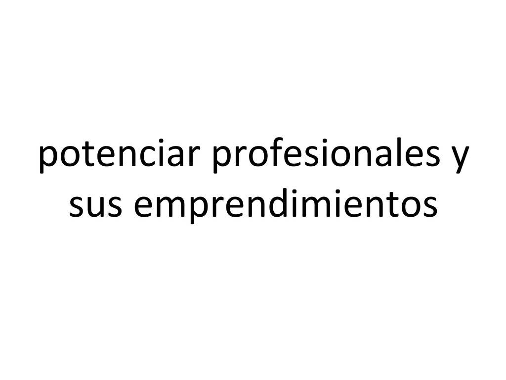 potenciar profesionales y  sus empr...