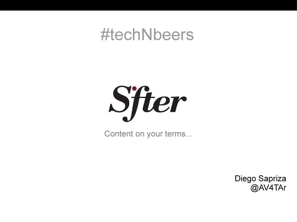 #techNbeers Diego Sapriza @AV4TAr Content on yo...