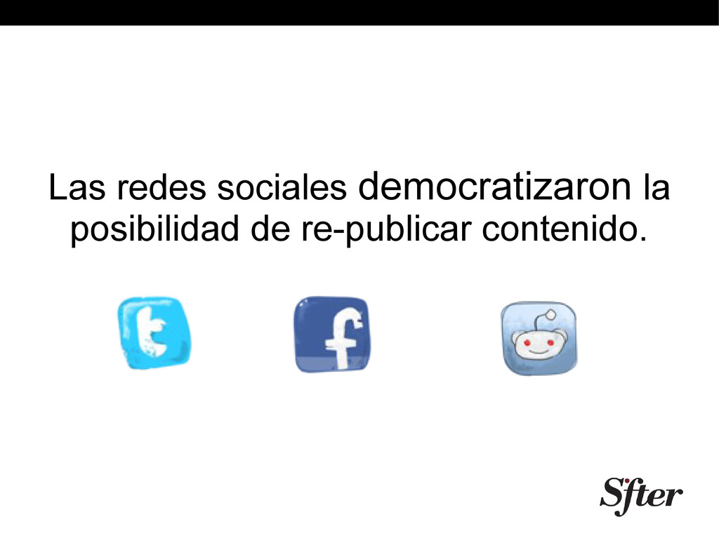 Las redes sociales democratizaron la posibilida...