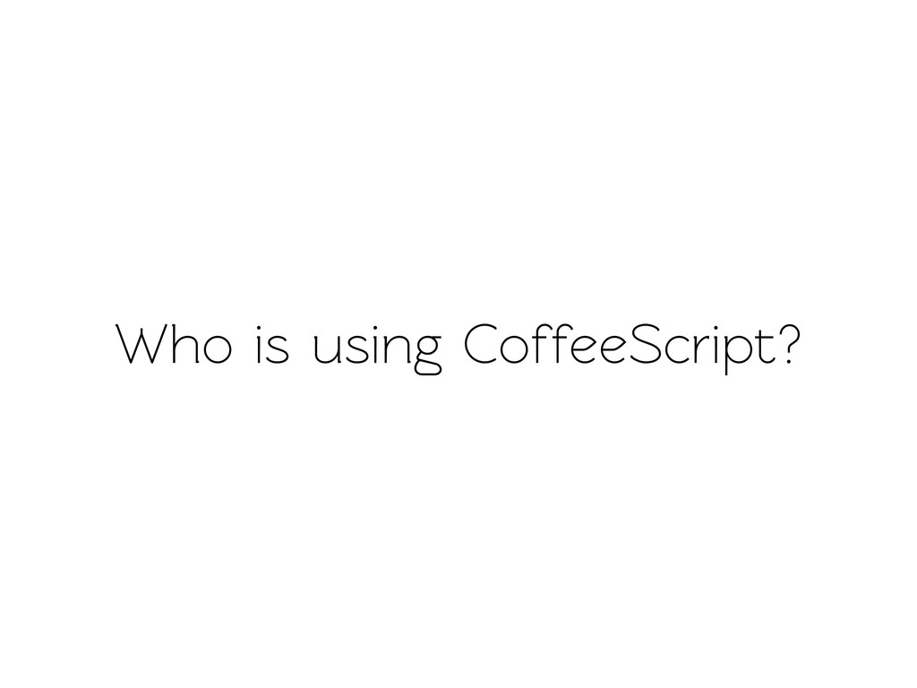 Who is using CoffeeScript?