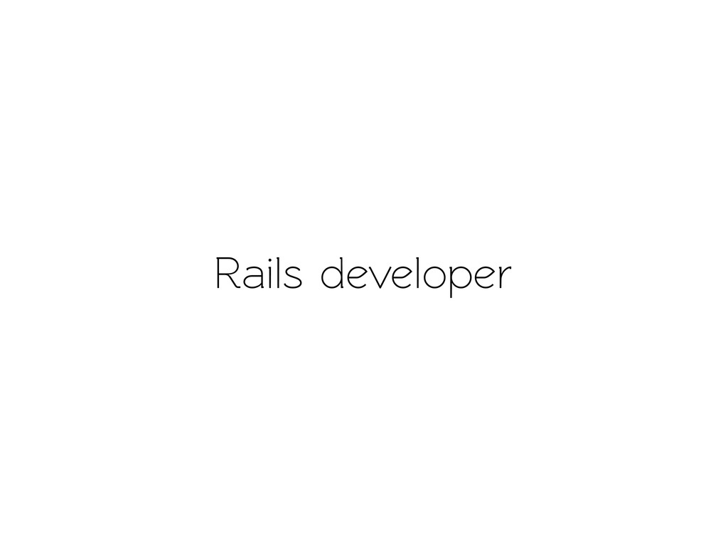Rails developer