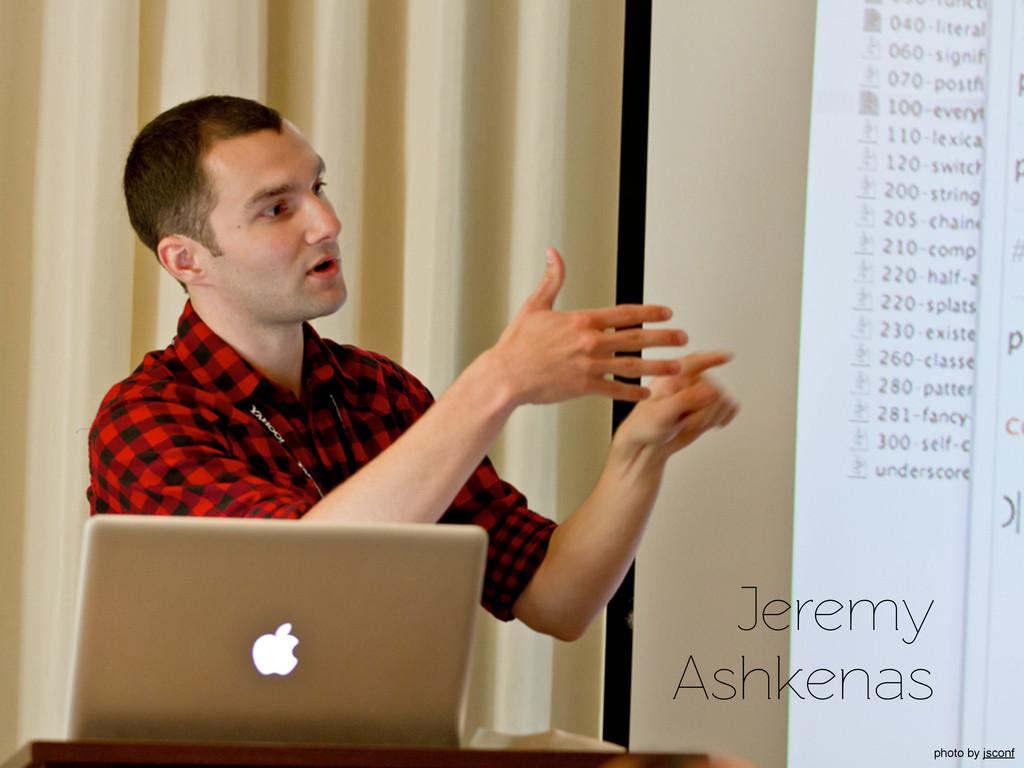 Jeremy Ashkenas photo by jsconf