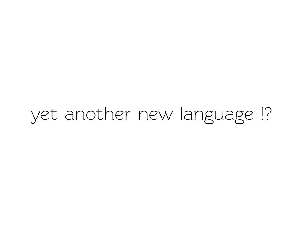 yet another new language !?