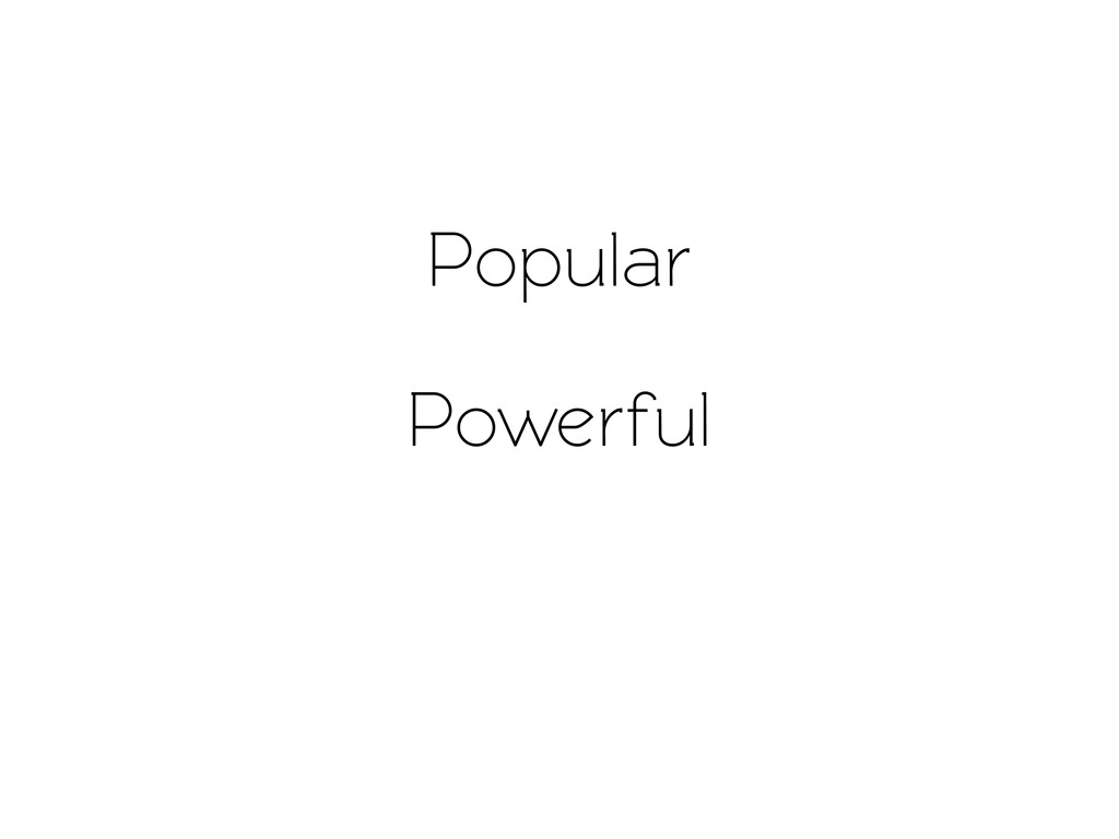 Powerful Popular