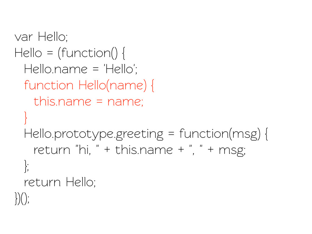 var Hello; Hello = (function() { Hello.name = '...